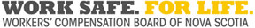«Work Safe.For Life.Workers'Compensation Board of Nova Scotia»