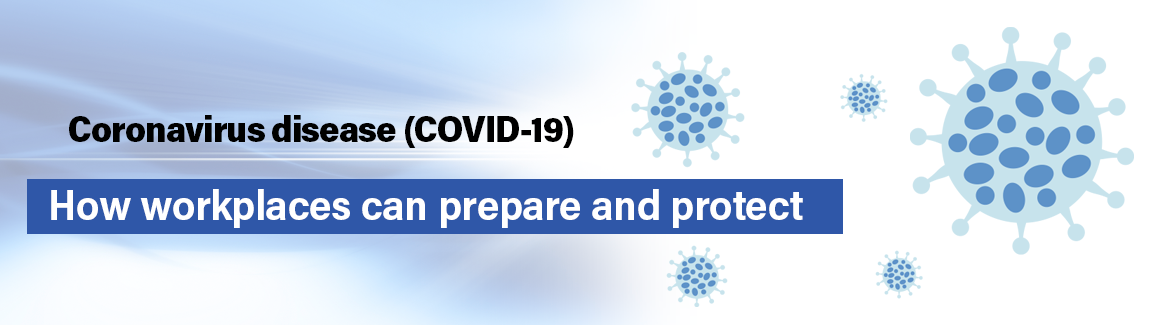 tab 1 Coronavirus disease (COVID-19): How workplaces can prepare and protect.