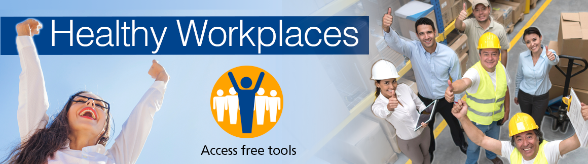 tab 6 Healthy workplaces: access free tools