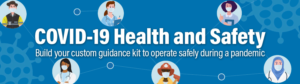 COVID-19: build your custom guidance kit to operate safely during a pandemic