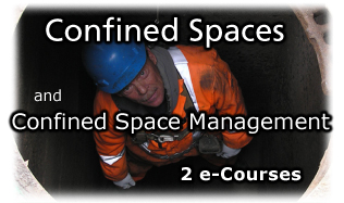 Confined Spaces & Confined Space Management. Two e-courses