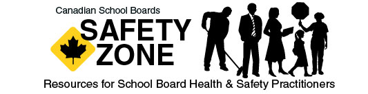 Canadian School Boards: Safety Zone: Resources for School Board Health & Safety Practitioners