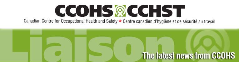 Liaison: the latest news from CCOHS