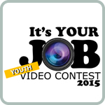 It's Your Job - Youth Video Contest 2015