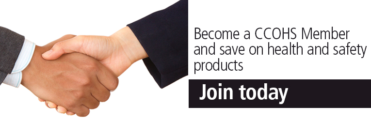Become a CCOHS Member and save on health and safety products. Join today.