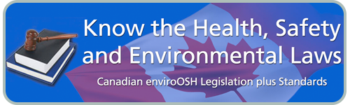 Know the Health, Safety and Environmental Laws: Canadian enviroOSH Legislation plus Standards product page