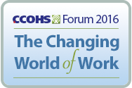 The changing world of work - CCOHS Forum 2016