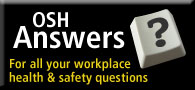 OSH Answers - for all your workplace health and safety