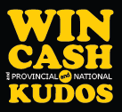 Win Cash and Provincial and National Kudos