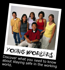Young Workers: Discover what you need to know about staying safe in the working world.